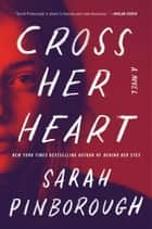 Cross Her Heart - A Novel ebook by Sarah Pinborough