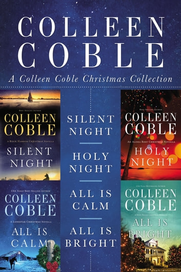 A Colleen Coble Christmas Collection - Silent Night, Holy Night, All Is Calm, All Is Bright ebook by Colleen Coble