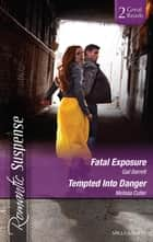 Fatal Exposure/Tempted Into Danger 電子書 by Gail Barrett, Melissa Cutler
