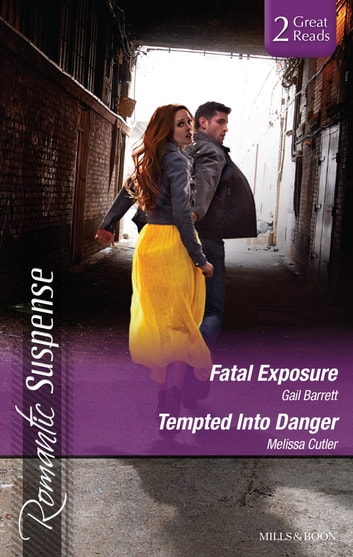 Fatal Exposure/Tempted Into Danger ebook by Gail Barrett,Melissa Cutler