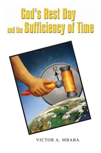 God's Rest Day and the Sufficiency of Time ebook by Victor Mbaba
