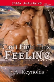 Can't Fight This Feeling ebook by E.A. Reynolds