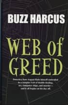 "Web of Greed ebook by Les ""Buzz"" Harcus"