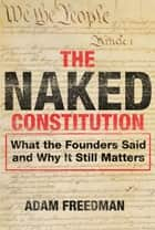 The Naked Constitution ebook by Adam Freedman
