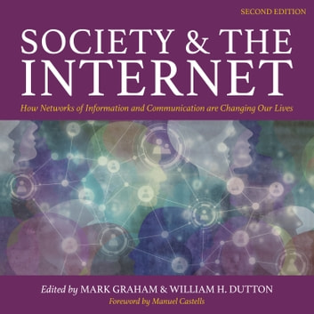 Society and the Internet, 2nd Edition - How Networks of Information and Communication are Changing Our Lives audiobook by
