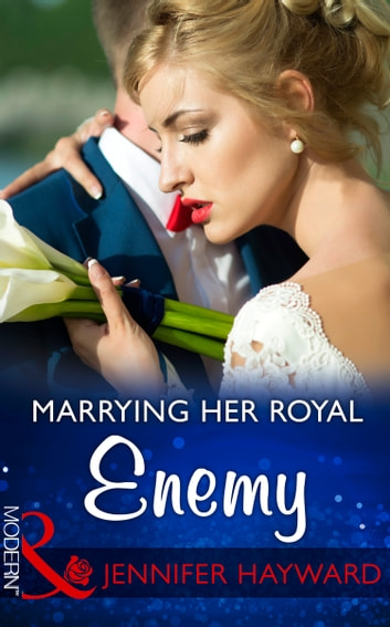 Marrying Her Royal Enemy (Mills & Boon Modern) (Kingdoms & Crowns, Book 3) ekitaplar by Jennifer Hayward