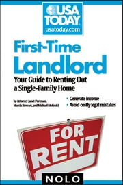 First-Time Landlord: Renting Out a Single-Family Home ebook by Janet Portman,Marcia Stewart,Michael Molinski