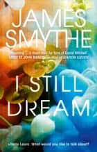 I Still Dream ebook by James Smythe