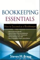 Bookkeeping Essentials ebook by Steven M. Bragg