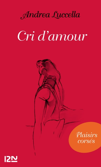 Cri d'amour ebook by Andrea LUCCELLA