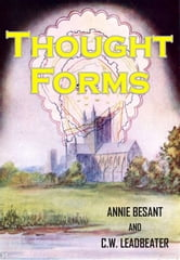 Thought-Forms ebook by Annie Besant,C. W. Leadbeater