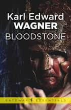 Bloodstone ebook by Karl Edward Wagner
