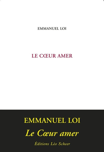 Le Coeur amer ebook by Emmanuel Loi