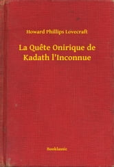 La Quete Onirique de Kadath l'Inconnue ebook by Howard Phillips Lovecraft