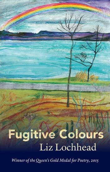 Fugitive Colours ebook by Liz Lochhead