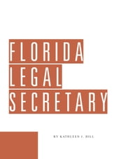Florida Legal Secretary ebook by Kathleen Hill