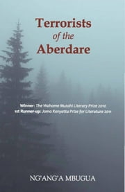 Terrorists of Aberdare - A Novella ebook by Ng'ang'a Mbugua