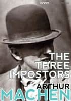 The Three Impostors ebook by Arthur Machen