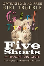 GIRL TROUBLE: Five Shorts ebook by Francine Saint Marie