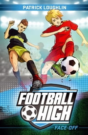 Football High 3: Face-Off ebook by Patrick Loughlin