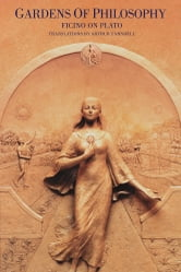 Gardens of Philosophy - Ficino on Plato ebook by