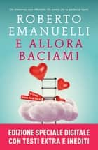 E allora baciami eBook by Roberto Emanuelli