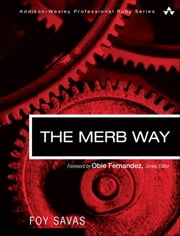 The Merb Way ebook by Savas, Foy