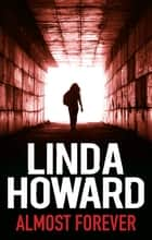 Almost Forever ebook by LINDA HOWARD