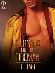 Burning for the Fireman ebook by J L Taft