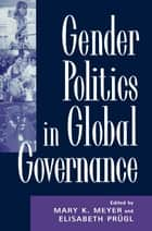 Gender Politics in Global Governance ebook by Mary K. Meyer, Elisabeth Prügl