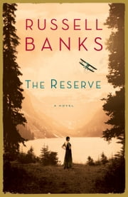 The Reserve - A Novel ebook by Russell Banks