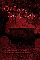 Oh Life, Lovely Life ebook by Marcil, Chris