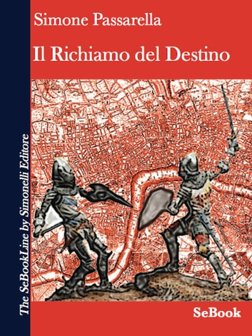 Il Richiamo del Destino eBook by Simone Passarella