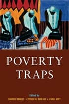 Poverty Traps ebook by Samuel Bowles, Steven N. Durlauf, Karla Hoff