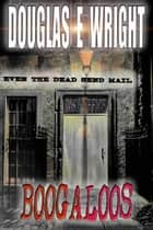 Boogaloos ebook by Douglas E Wright