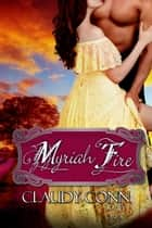 Myriah Fire ebook by Claudy Conn