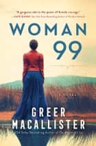 Woman 99 - A Novel ebook by Greer Macallister