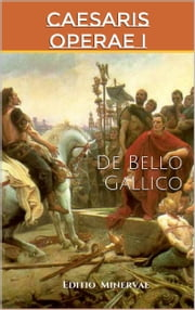 De Bello Gallico ebook by Caius Julius Caesar
