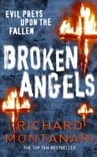 Broken Angels - (Byrne & Balzano 3) ebook by Richard Montanari