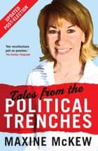Tales from the Political Trenches Updated Edition ebook by