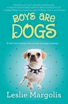 Boys Are Dogs ebook by