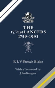 The 17/21st Lancers - 1759-1993 ebook by R.L.V. Ffrench Blake
