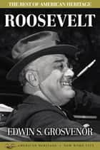 The Best of American Heritage Roosevelt ebook by