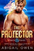 The Protector ebook by Abigail Owen