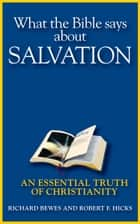 What the Bible Says about Salvation ebook by Richard Bewes,Robert F. Hicks