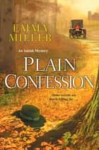 Plain Confession ebook by Emma Miller