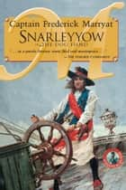 Snarleyyow or the Dog Fiend ebook by Captain Frederick Marryat