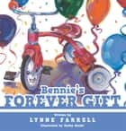 Bennie's Forever Gift ebook by Lynne Farrell