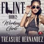 Flint, Book 2 - Working Girls audiobook by Treasure Hernandez