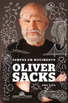 Sempre em movimento - Uma vida ebook by Oliver Sacks, Denise Bottmann